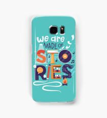 We Are Made of Stories Samsung Galaxy Case/Skin
