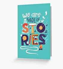 We Are Made of Stories Greeting Card