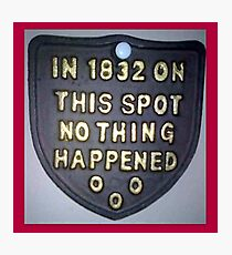 Nothing happened ... Photographic Print
