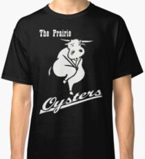 The Prairie Oysters Logo Classic T-Shirt