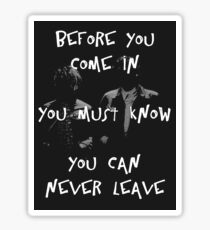 You Can Never Leave 2 Sticker