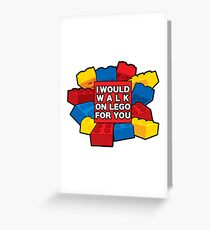 I would walk on lego for you Greeting Card