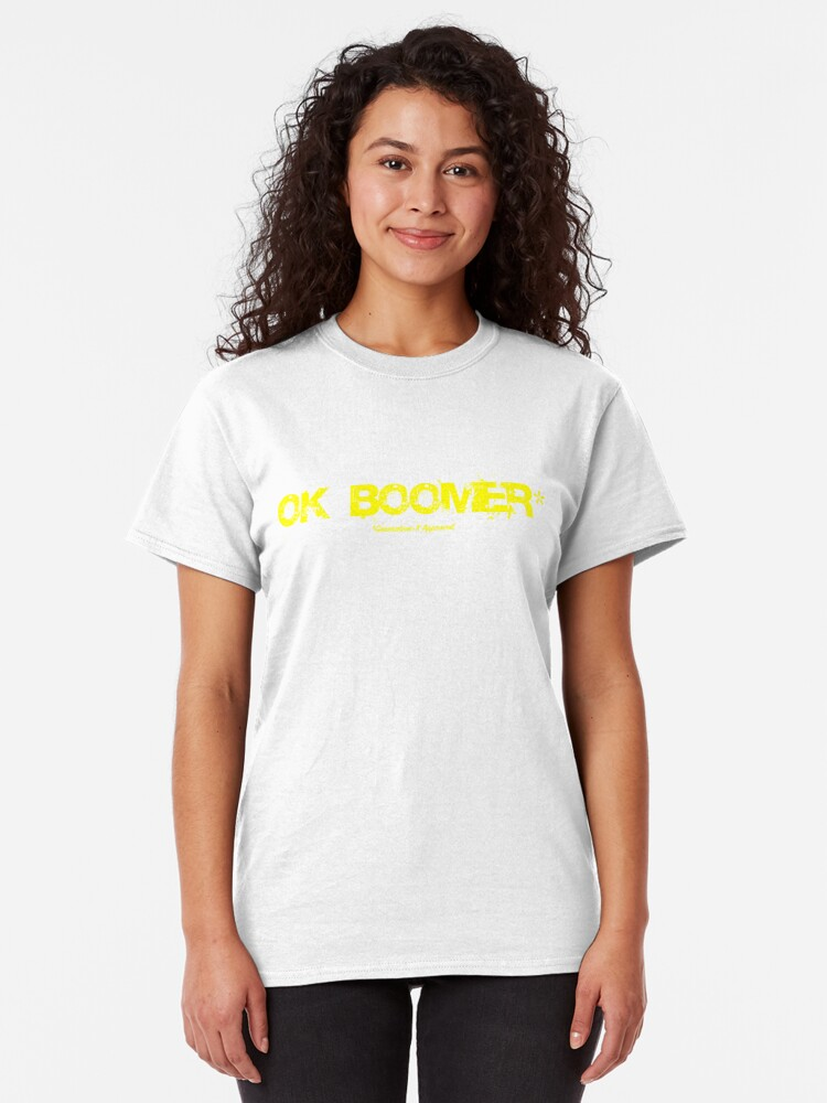 Alternate view of OK Boomer [Generation-x approved] Classic T-Shirt
