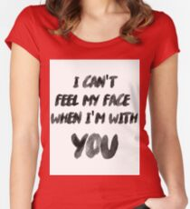 I Can't Feel My Face When I'm With You The Weeknd Women's Fitted Scoop T-Shirt