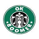 ok boomer Starbucks by OkBoomer