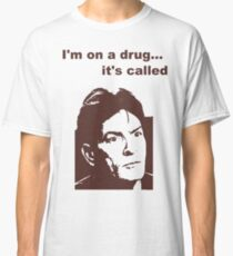 i'm on a drug Classic T-Shirt