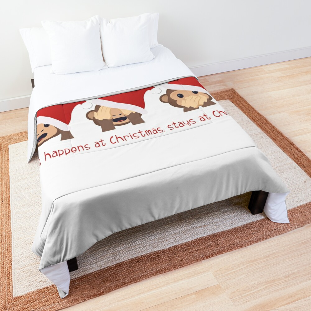 What happens at Christmas, stays at Christmas! Comforter
