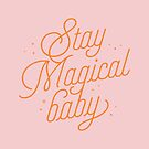 Stay Magical Baby by hopealittle