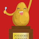 Potatoes Forever by EdYouToo