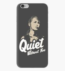 Quiet without you iPhone Case