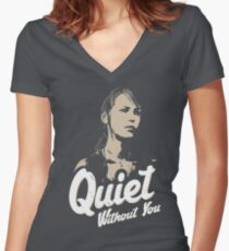 Quiet without you Women's Fitted V-Neck T-Shirt