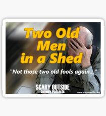 Two Old Men in a Shed Sticker