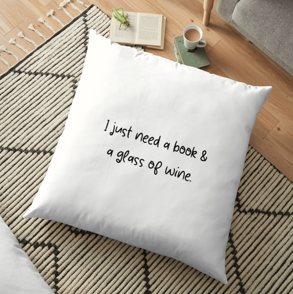 Solo necesito un libro y una copa de vino - Diseño Cojines de suelo