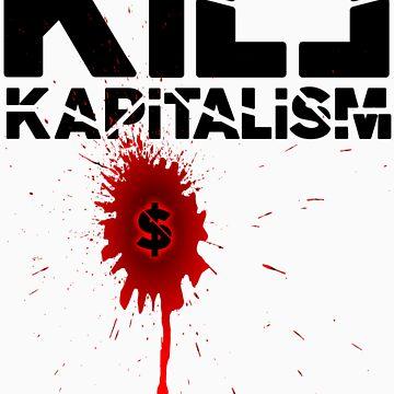 Kill Kapitalism by riotgear