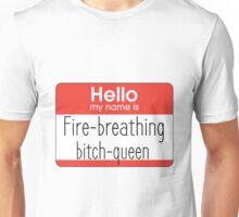 Hello My Name Is... - Queen Unisex T-Shirt