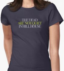 The Haunting - The dead are not quiet in Hill House Womens Fitted T-Shirt