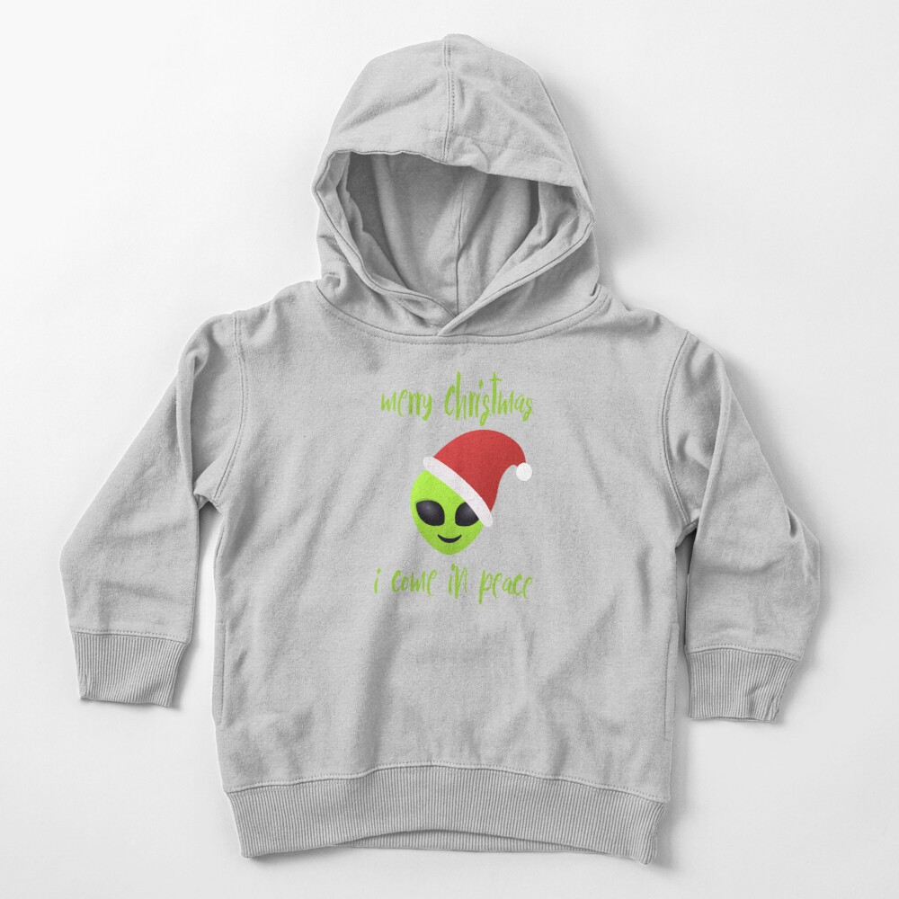 merry christmas, i come in peace Toddler Pullover Hoodie