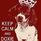 Keep Calm & Doxie On von CanisPicta