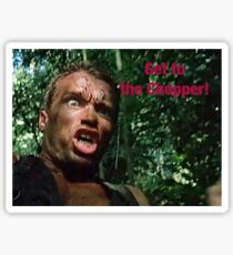 Predator-- Get to the Chopper Sticker