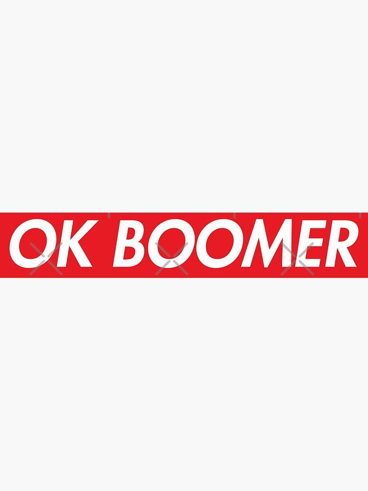 ok boomer supreme style by skr0201