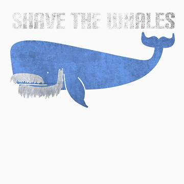 Shave the Whales by cek812