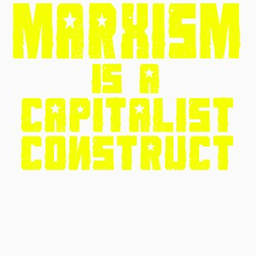 Marxism Is A Capitalist Construct by TopMarxTees