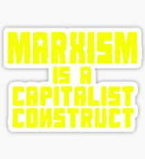 Marxism Is A Capitalist Construct Sticker