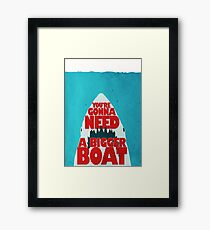 Jaws: You're Gonna Need A Bigger Boat Framed Print