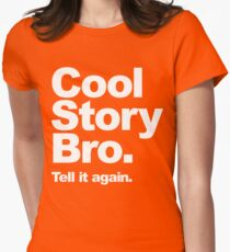 Cool Story Bro. White Text Womens Fitted T-Shirt