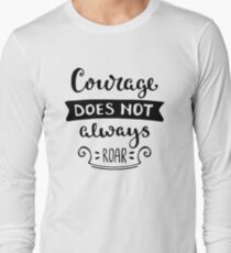 Motivational Inspirational and Positive quote - Courage does not always roar typography text art by Word Fandom - wordfandom Long Sleeve T-Shirt