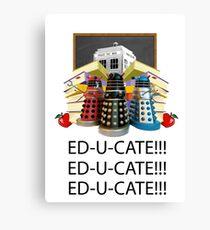 Educate not Exterminate  Canvas Print