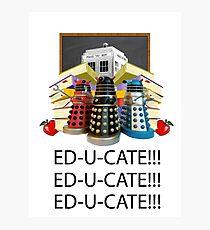Educate not Exterminate  Photographic Print