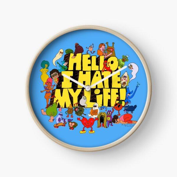Hello, I hate my life! Clock