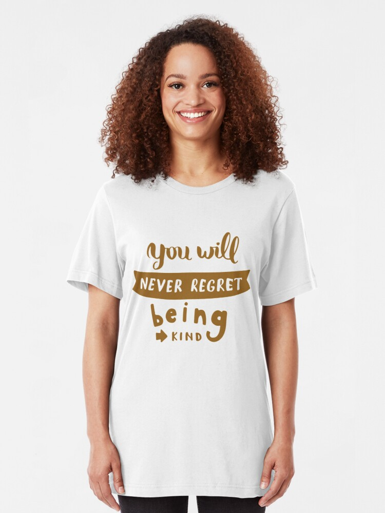 Alternate view of Motivational Inspirational and Positive quote - You will never regret being kind  typography text art by Word Fandom - wordfandom Slim Fit T-Shirt