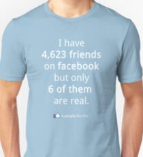 real vs fake Facebook friends Unisex T-Shirt