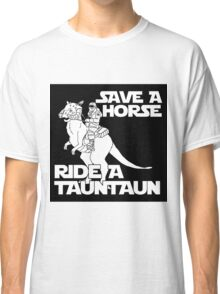 Save a horse, ride a tauntaun Classic T-Shirt