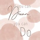 If You Can Dream It  by Marie-Rooney