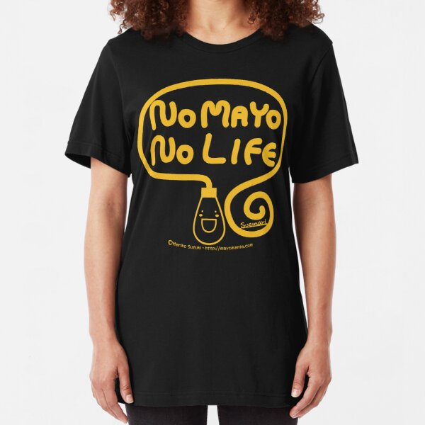 No Mayo No Life Slim Fit T-Shirt