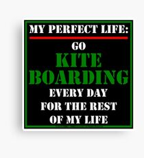 My Perfect Life: Go Kiteboarding Canvas Print