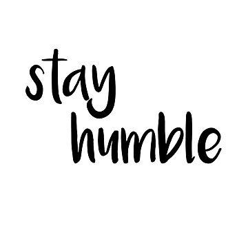 STAY HUMBLE by alyssaleblanc