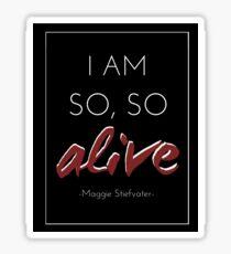 I am so, so alive Sticker