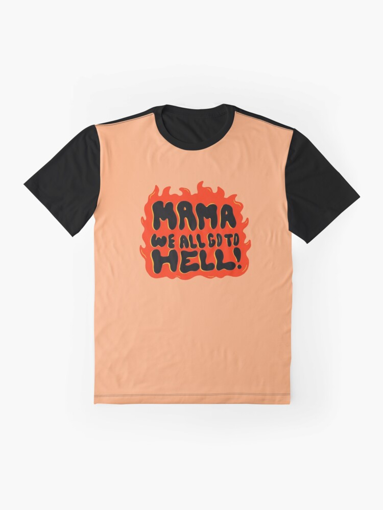 Alternate view of We all go to Hell Graphic T-Shirt