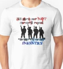 All men are NOT created equal... Some of us are INFANTRY T-Shirt