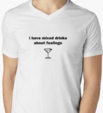 I Have Mixed Drinks About Feelings Men's V-Neck T-Shirt