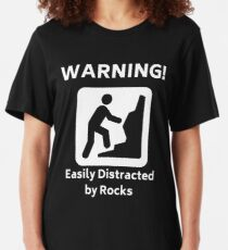 Warning! - Easily Distracted By Rocks - Funny Geology T-Shirt Slim Fit T-Shirt