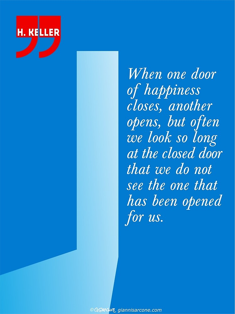 The Door Of Happiness (Helen Keller Quote) by Gianni A. Sarcone