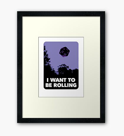 I Want to be Rolling… Framed Print