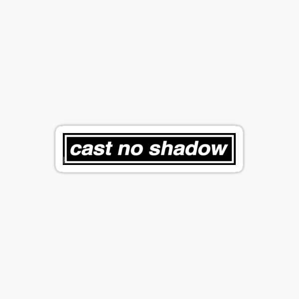 Cast No Shadow - OASIS Band Tribute Sticker