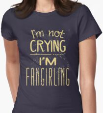 i'm not crying, I'M FANGIRLING  #2 Womens Fitted T-Shirt