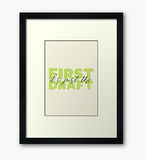 It's just the first draft Framed Print